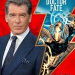 Pierce Brosnan is Doctor Fate