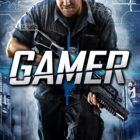 'GAMER' Poster and Trailer