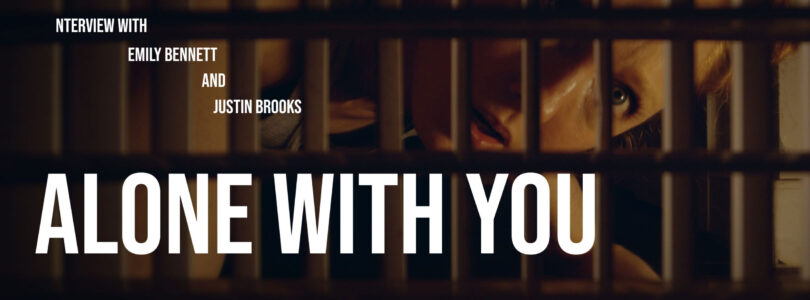 Alone With You – Video Interview with Emily Bennett and Justin Brooks