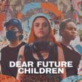 Dear Future Children