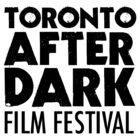 International Shorts After Dark – Toronto After Dark Film Festival